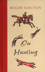 On Hunting by Roger Scruton